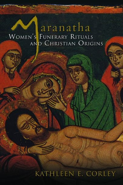 Maranatha: Women's Funerary Rituals and Christian Origins