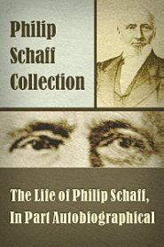 The Life of Philip Schaff, In Part Autobiographical