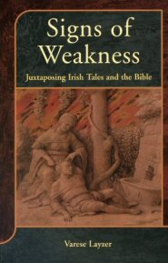 Signs of Weakness: Juxtaposing Irish Tales and the Bible