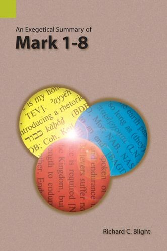 An Exegetical Summary of Mark 1–8