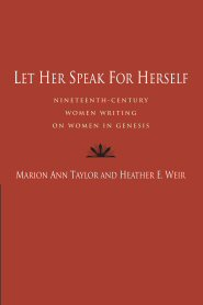 Let Her Speak for Herself: Nineteenth-Century Women Writing on Women in Genesis