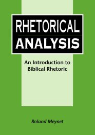 Rhetorical Analysis: An Introduction to Biblical Rhetoric