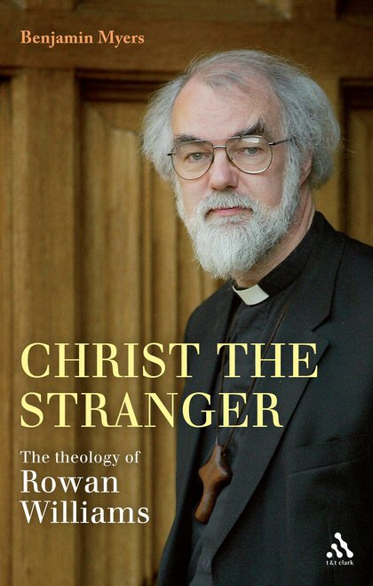 Christ the Stranger: The Theology of Rowan Williams