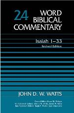 Word Biblical Commentary, Volume 24: Isaiah 1-33 (Revised Edition)