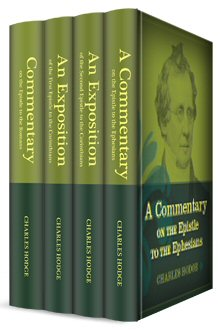 Charles Hodge Commentary Collection (4 vols.)