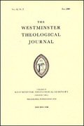 Westminster Theological Journal (69 vols.)