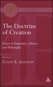 The Doctrine of Creation: Essays in Dogmatics, History and Philosophy