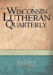 Wisconsin Lutheran Quarterly, Volume 86