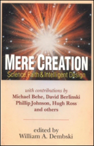 Mere Creation: Science, Faith and Intelligent Design