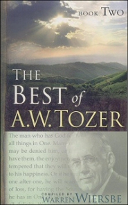 The Best of Tozer Book Two (Best of A. W. Tozer) A. W. Tozer