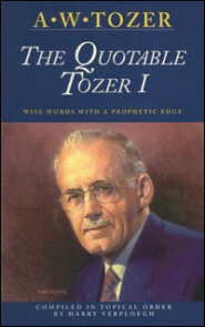 The Quotable Tozer, Volume One