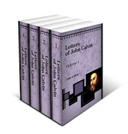 The Letters of John Calvin (4 vols.)