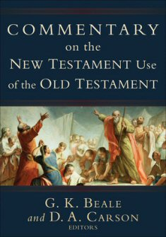 Commentary on the New Testament Use of the Old Testament
