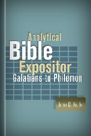 Analytical Bible Expositor: Galatians to Philemon