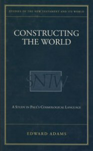 Constructing the World: A Study in Paul's Cosmological Language
