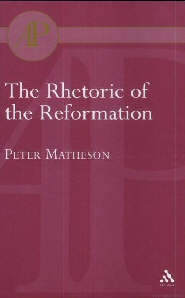The Rhetoric of the Reformation