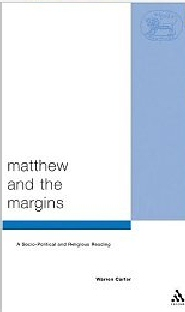 Matthew and the Margins: A Socio-Political and Religious Reading