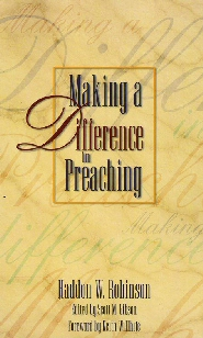 Making a Difference in Preaching: Haddon Robinson on Biblical Preaching