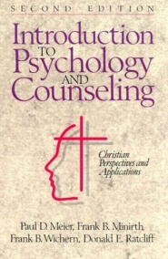 Introduction to Psychology and Counseling: Christian Perspectives and Applications, 2nd ed.