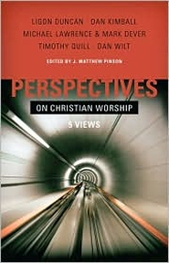 Perspectives on Christian Worship: Five Views