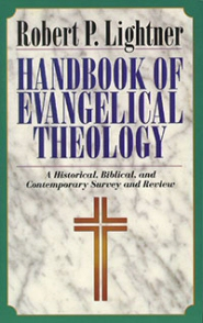 Handbook of Evangelical Theology: A Historical, Biblical, and Contemporary Survey and Review