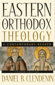Eastern Orthodox Theology, 2nd ed.: A Contemporary Reader