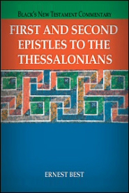 Black's New Testament Commentary: First and Second Epistles to the Thessalonians