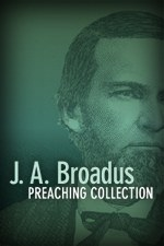 J. A. Broadus Preaching Collection (3 vols.)