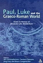 Paul, Luke and the Graeco-Roman World: Essays in Honour of Alexander J.M. Wedderburn