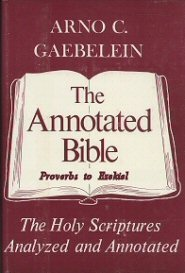 The Annotated Bible, vol. 4: Proverbs to Ezekiel