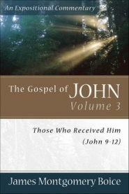 The Gospel of John, Vol. 3: Those Who Received Him