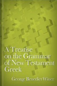 A Treatise on the Grammar of New Testament Greek