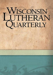 Wisconsin Lutheran Quarterly, 1990-2010 (84 Issues)