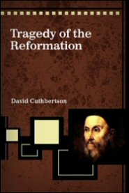 A Tragedy of the Reformation