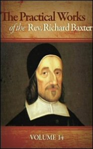 The Practical Works of the Rev. Richard Baxter, vol. 14