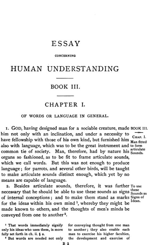 an essay concerning human understanding by john locke summary An essay concerning human understanding begins with a short epistle to the reader and a general introduction to the work as a wholefollowing this introductory material, the essay is divided into four parts, which are designated as booksbook i has to do with the subject of innate ideasthis topic was especially important for locke since the.