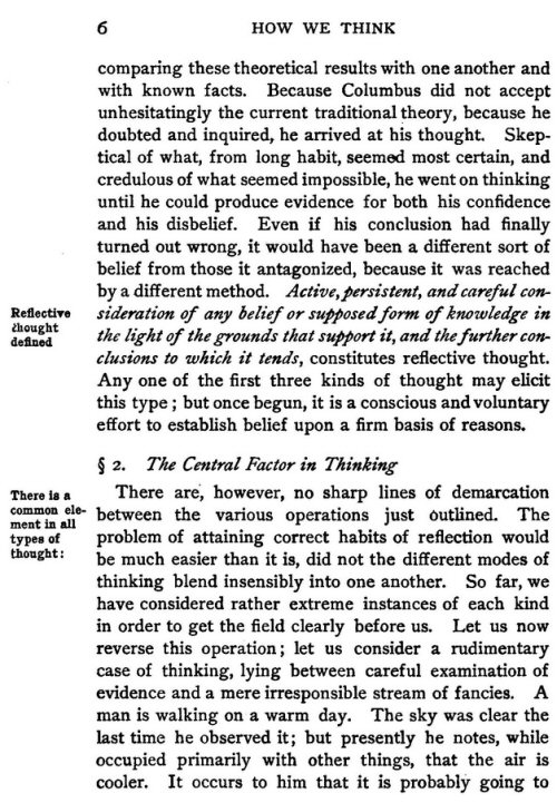 john dewey 1909 critical thinking (john dewey, 1909) 2 reasonable reflective thinking that is focused on deciding what to believe or do  critical thinking is a process that begins with an argument and progresses  answering those questions by focusing on their impact on stated inferences, and c displaying the desire to deploy critical questions (browne and keeley.