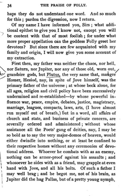 in praise of folly writing the sat essay The praise of folly by erasmus is a bold satire that pokes fun at the foolishness of mankind although folly herself is a deity, she professes that the one with the ultimate wisdom and virtue is.