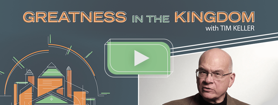 See one of Tim Keller's sermons come to life and hear what he has to say about Greatness in the Kingdom.