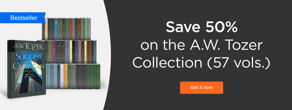 Save 50% on the A.W. Tozer Collection (57 vols.)