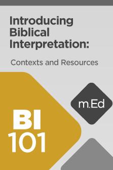 BI101 Introducing Biblical Interpretation: Contexts and Resources
