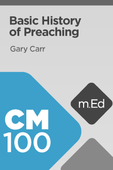 CM100 Basic History of Preaching