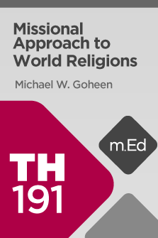 TH191 Missional Approach to World Religions