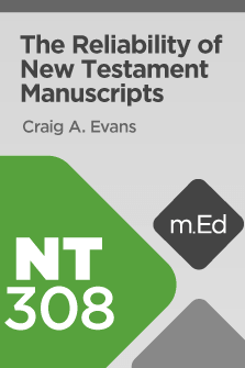 The Reliability of New Testament Manuscripts