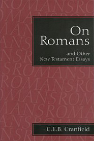 Cranfield on Romans and other New Testament Essays