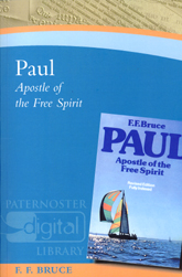 F.F. Bruce, Paul: Apostle of the Free Spirit