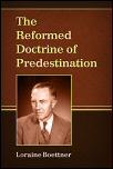 Boettner Reformed Doctrine Of Predestination Pdf Free