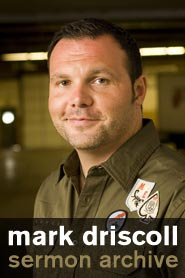 Mark Driscoll Sermon Archive