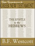 The Epistle to the Hebrews, by Brooke Foss Westcott