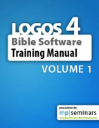 Logos 4 Bible Software Training Manual: Volume 1